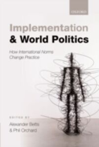 Ebook in inglese Implementation and World Politics: How International Norms Change Practice
