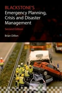 Foto Cover di Blackstone's Emergency Planning, Crisis and Disaster Management, Ebook inglese di Brian Dillon, edito da OUP Oxford