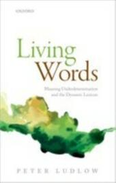 Living Words: Meaning Underdetermination and the Dynamic Lexicon