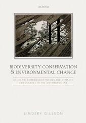 Biodiversity Conservation and Environmental Change: Using palaeoecology to manage dynamic landscapes in the Anthropocene