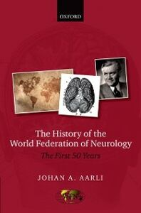 Foto Cover di History of the World Federation of Neurology: The First 50 Years, Ebook inglese di Johan A. Aarli, edito da OUP Oxford