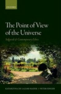 Foto Cover di Point of View of the Universe: Sidgwick and Contemporary Ethics, Ebook inglese di Peter Singer,Katarzyna de Lazari-Radek, edito da OUP Oxford