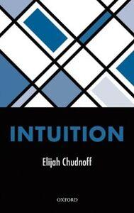 Foto Cover di Intuition, Ebook inglese di Elijah Chudnoff, edito da OUP Oxford