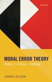 Moral Error Theory: History, Critique, Defence