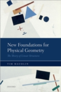 Ebook in inglese New Foundations for Physical Geometry: The Theory of Linear Structures Maudlin, Tim