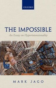 Ebook in inglese Impossible: An Essay on Hyperintensionality Jago, Mark