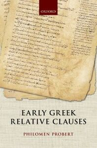 Foto Cover di Early Greek Relative Clauses, Ebook inglese di Philomen Probert, edito da OUP Oxford