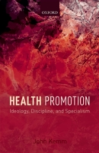 Ebook in inglese Health Promotion: Ideology, Discipline, and Specialism Kemm, John