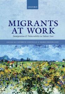 Foto Cover di Migrants at Work: Immigration and Vulnerability in Labour Law, Ebook inglese di  edito da OUP Oxford