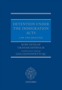 Ebook in inglese Detention under the Immigration Acts: Law and Practice Denholm, Graham , Dunlop, Rory