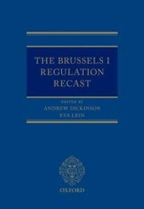 Ebook in inglese Brussels I Regulation Recast Dickinson, Andrew , Lein, Eva