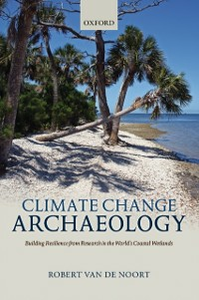Ebook in inglese Climate Change Archaeology: Building Resilience from Research in the World's Coastal Wetlands Van de Noort, Robert
