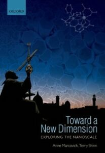 Foto Cover di Toward a New Dimension: Exploring the Nanoscale, Ebook inglese di Anne Marcovich,Terry Shinn, edito da OUP Oxford