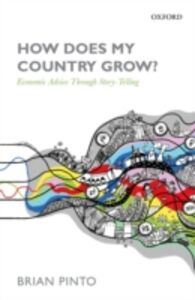 Foto Cover di How Does My Country Grow?: Economic Advice Through Story-Telling, Ebook inglese di Brian Pinto, edito da OUP Oxford