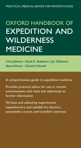 Ebook in inglese Oxford Handbook of Expedition and Wilderness Medicine Anderson, Sarah , Dallimore, Jon , Johnson, Chris , Warrell, David A.