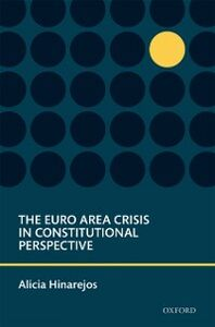 Foto Cover di Euro Area Crisis in Constitutional Perspective, Ebook inglese di Alicia Hinarejos, edito da OUP Oxford