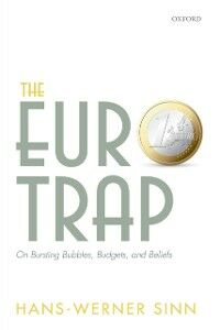 Ebook in inglese Euro Trap: On Bursting Bubbles, Budgets, and Beliefs Sinn, Hans-Werner
