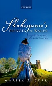Ebook in inglese Shakespeares Princes of Wales: English Identity and the Welsh Connection Cull, Marisa R.