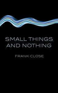 Foto Cover di Small Things and Nothing, Ebook inglese di Frank Close, edito da OUP Oxford