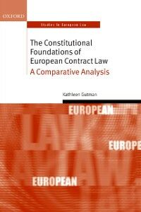 Ebook in inglese Constitutional Foundations of European Contract Law: A Comparative Analysis Gutman, Kathleen