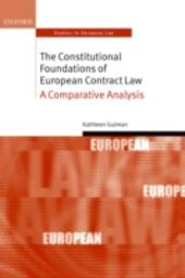 Constitutional Foundations of European Contract Law: A Comparative Analysis