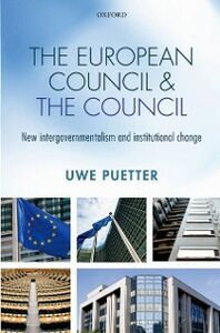 Foto Cover di European Council and the Council: New intergovernmentalism and institutional change, Ebook inglese di Uwe Puetter, edito da OUP Oxford
