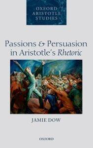 Ebook in inglese Passions and Persuasion in Aristotles Rhetoric Dow, Jamie