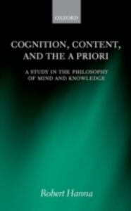 Ebook in inglese Cognition, Content, and the A Priori: A Study in the Philosophy of Mind and Knowledge Hanna, Robert