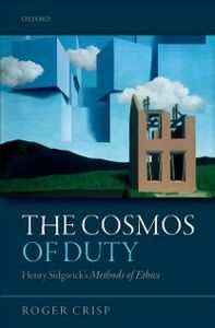 Foto Cover di Cosmos of Duty: Henry Sidgwicks Methods of Ethics, Ebook inglese di Roger Crisp, edito da OUP Oxford