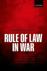 Ebook in inglese Rule of Law in War: International Law and United States Counterinsurgency in Iraq and Afghanistan McLeod, Travers