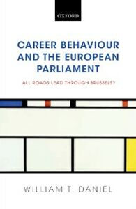 Ebook in inglese Career Behaviour and the European Parliament: All Roads Lead Through Brussels? Daniel, William T.