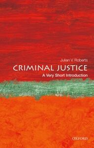 Foto Cover di Criminal Justice: A Very Short Introduction, Ebook inglese di Julian V. Roberts, edito da OUP Oxford