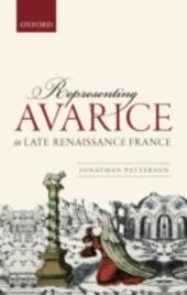 Representing Avarice in Late Renaissance France