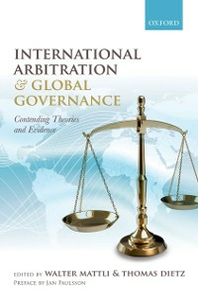 Ebook in inglese International Arbitration and Global Governance: Contending Theories and Evidence -, -
