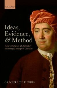 Ebook in inglese Ideas, Evidence, and Method: Humes Skepticism and Naturalism concerning Knowledge and Causation De Pierris, Graciela