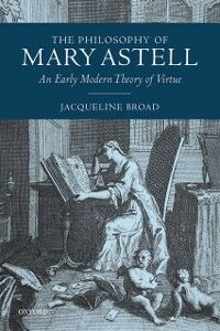 Ebook in inglese Philosophy of Mary Astell: An Early Modern Theory of Virtue Broad, Jacqueline