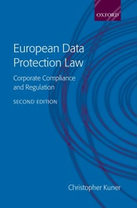 Ebook in inglese European Data Protection Law: Corporate Compliance and Regulation Kuner, Christopher