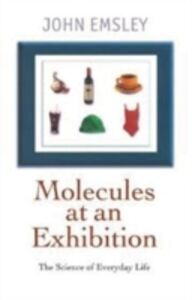 Foto Cover di Molecules at an Exhibition: Portraits of Intriguing Materials in Everyday Life, Ebook inglese di John Emsley, edito da OUP Oxford