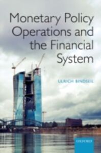 Foto Cover di Monetary Policy Operations and the Financial System, Ebook inglese di Ulrich Bindseil, edito da OUP Oxford