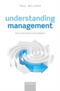 Ebook in inglese Understanding Management: The Social Science Foundations Willman, Paul