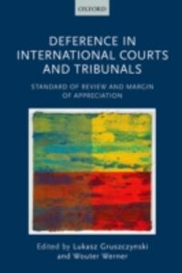 Ebook in inglese Deference in International Courts and Tribunals: Standard of Review and Margin of Appreciation