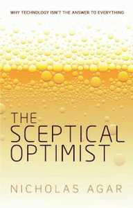 Ebook in inglese Sceptical Optimist: Why technology isnt the answer to everything Agar, Nicholas