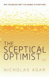 Sceptical Optimist: Why technology isnt the answer to everything