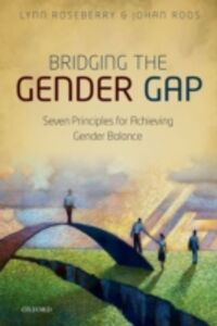 Ebook in inglese Bridging the Gender Gap: Seven Principles for Achieving Gender Balance Roos, Johan , Roseberry, Lynn