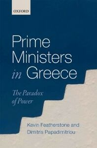 Ebook in inglese Prime Ministers in Greece: The Paradox of Power Featherstone, Kevin , Papadimitriou, Dimitris