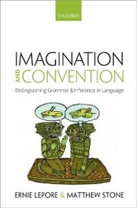 Ebook in inglese Imagination and Convention: Distinguishing Grammar and Inference in Language Lepore, Ernie , Stone, Matthew