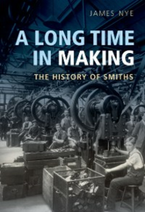Ebook in inglese Long Time in Making: The History of Smiths Nye, James