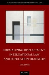 Formalizing Displacement: International Law and Population Transfers