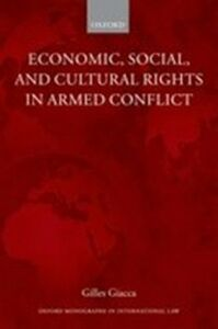 Ebook in inglese Economic, Social, and Cultural Rights in Armed Conflict Giacca, Gilles