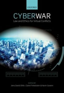 Ebook in inglese Cyber War: Law and Ethics for Virtual Conflicts
